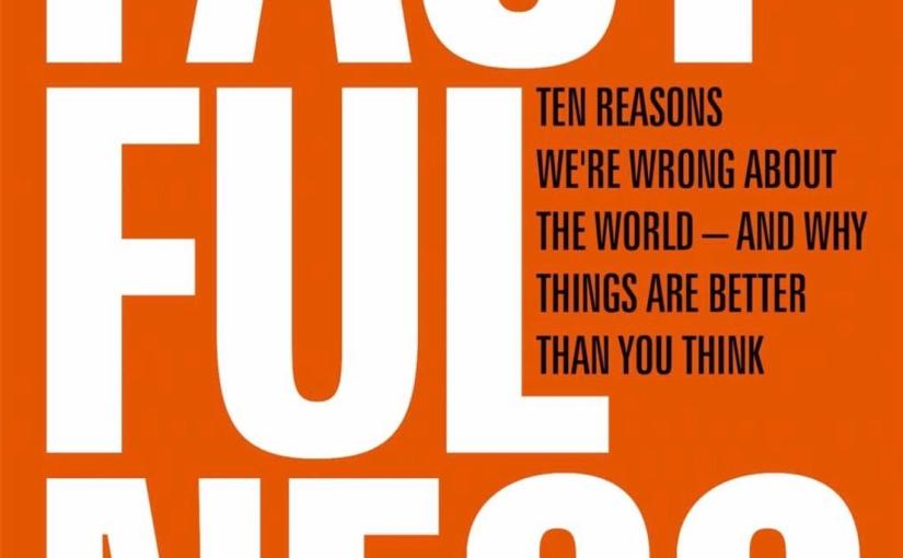 新しい世界の見方 -「Factfulness (ファクトフルネス)」